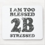 Too Blessed to be Stressed - weathered design