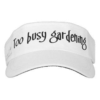'Too busy gardening' Visor