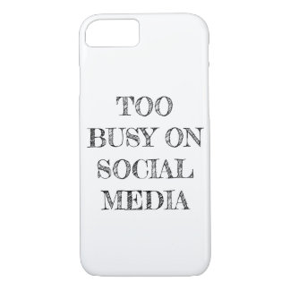 """Too Busy On Social Media"" iPhone Case"