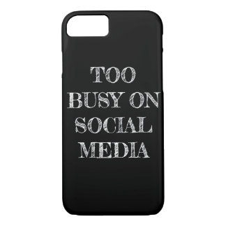 """Too Busy On Social Media"" Phone Case"