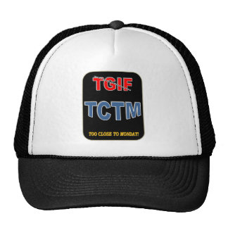 TOO CLOSE TO MONDAY TRUCKER HAT