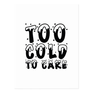 Too Cold To Care Postcard