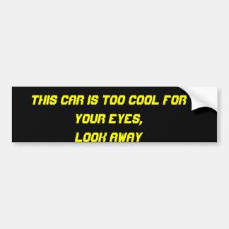 Too Cool Car Bumper Sticker