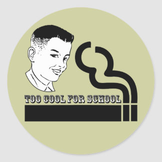 Too Cool For School Classic Round Sticker