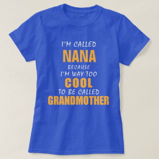 Too Cool To Be Grandmother Tee Shirt