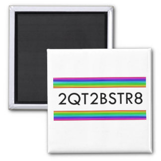 Too Cute To Be Straight Square Magnet