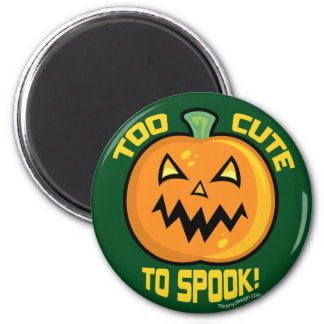 Too Cute To Spook Halloween Pumpkin 2 Inch Round Magnet