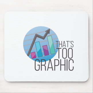 Too Graphic Mouse Pad