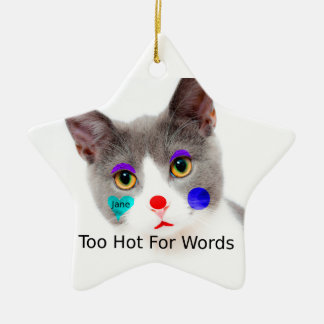 """""""Too Hot For Words"""" Cat With Clown Makeup Ceramic Ornament"""