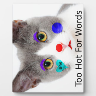 """Too Hot For Words"" Cat With Clown Makeup Plaque"