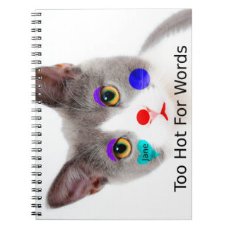 """""""Too Hot For Words"""" Cat With Clown Makeup Spiral Notebook"""