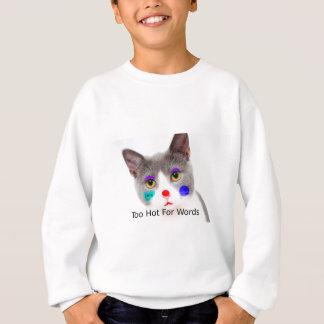 """Too Hot For Words"" Cat With Clown Makeup Sweatshirt"