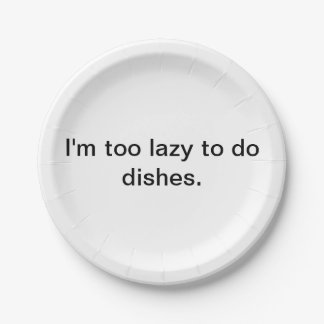"""""""Too lazy to do dishes"""" paper plates. Paper Plate"""