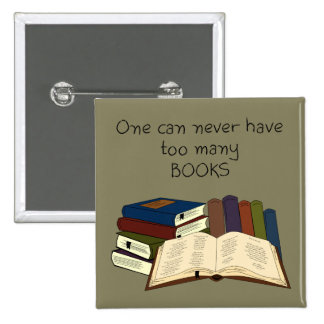 Too Many Books?! - Change Color 2 Inch Square Button