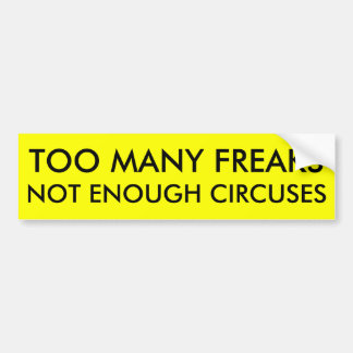 TOO MANY FREAKS BUMPER STICKER