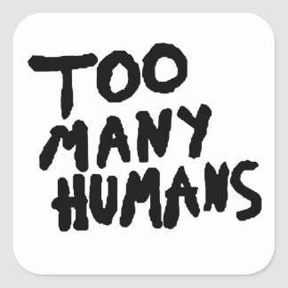 Too many humans grunge tumblr aesthetic square sticker