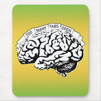 Too Many Tabs Open Brain Mouse Pad