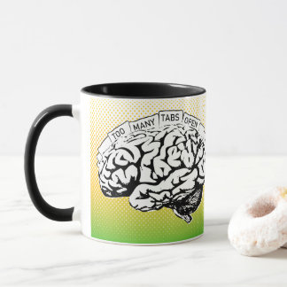 Too Many Tabs Open Brain Mug