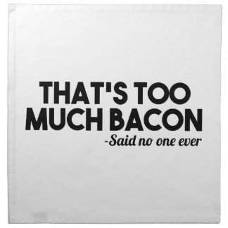 Too Much Bacon Napkin