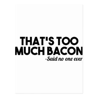 Too Much Bacon Postcard