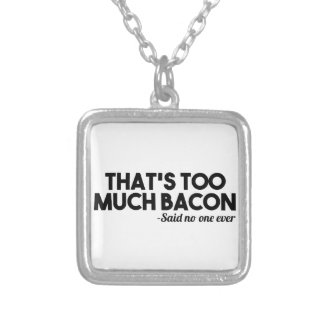 Too Much Bacon Silver Plated Necklace