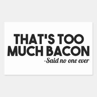 Too Much Bacon Sticker