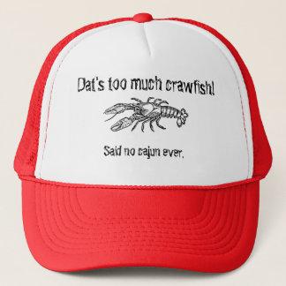 Too Much Crawfish Cajun Humorous Trucker Hat