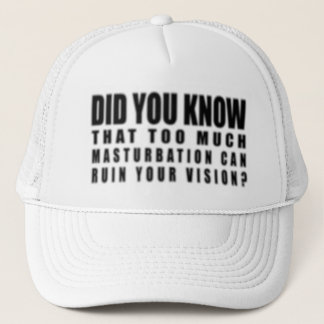 Too Much Masturbation Can Ruin Your Vision - Funny Trucker Hat