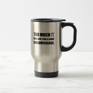 Too Much Pi Symbol Circumference Travel Mug