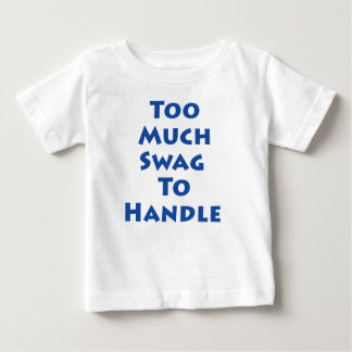 Too Much Swag To Handle Shirts