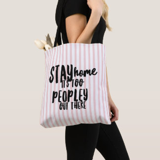 Too Peopley Out There Tote Bag