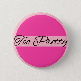 Too Pretty 2 Inch Round Button