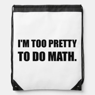 Too Pretty To Do Math Drawstring Bag