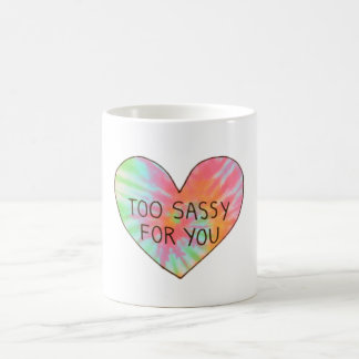 Too Sassy for you mug