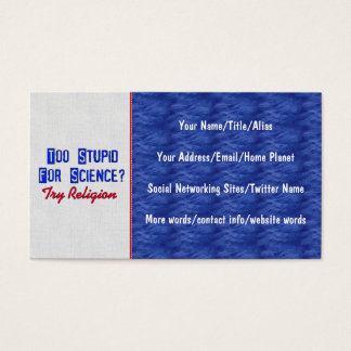 Too Stupid For Science Business Card