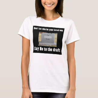 Too young to die - Say no draft T-Shirt