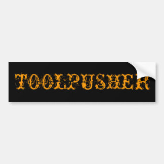 TOOLPUSHER BUMPER STICKER