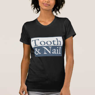 Tooth and Nail T-Shirt