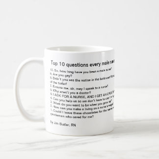 Top 10 questions every male nurse must endure coffee mug