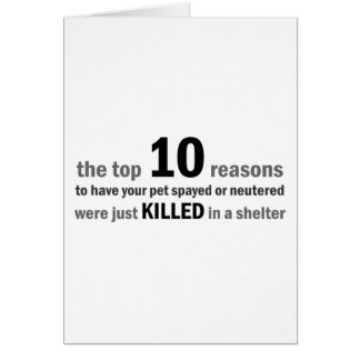 Top 10 Reasons to Spay or Neuter Greeting Card