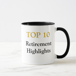 Top 10 Retirement Highlights - Retirement Joke Mug