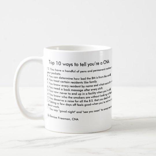 Top 10 ways to tell you're a CNA Coffee Mug