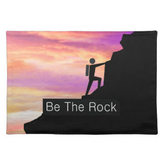 TOP Be the Rock Placemat