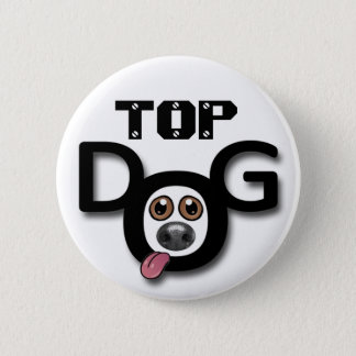 Top Dog Button Badge