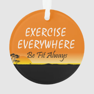 TOP Exercise Everywhere Ornament