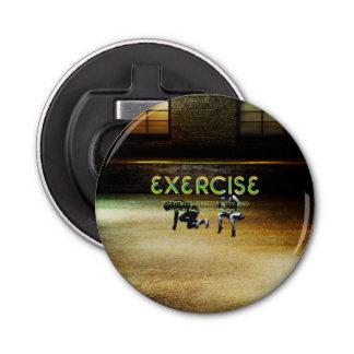 TOP Exercise Slogan Button Bottle Opener