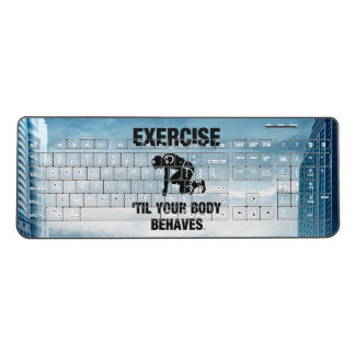 TOP Exercise Til Your Body Behaves Wireless Keyboard
