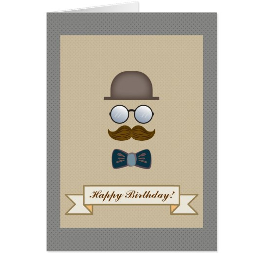 Top Hat, Moustache, Glasses and Bow Tie Birthday Card