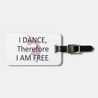 TOP I Dance Therefore I Am Luggage Tag