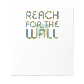TOP Reach for the Wall Notepads